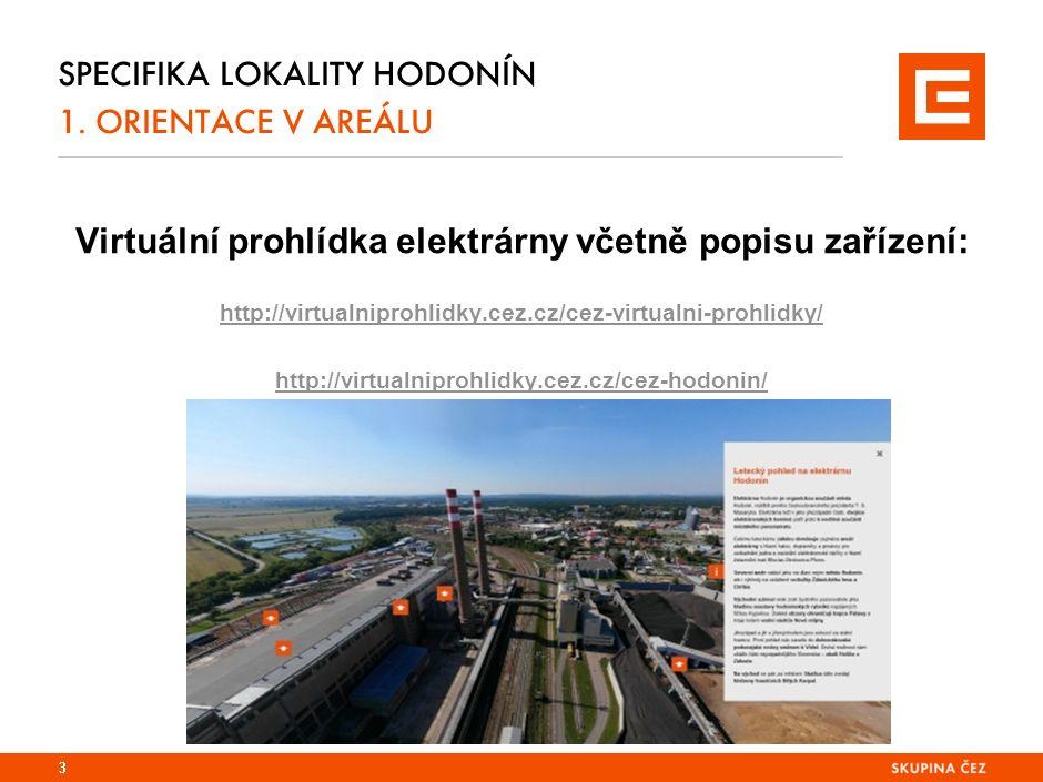 Virtuální prohlídka elektrárny včetně popisu zařízení: http://virtualniprohlidky.cez.cz/cez-virtualni-prohlidky/ http://virtualniprohlidky.cez.cz/cez-hodonin/ 3