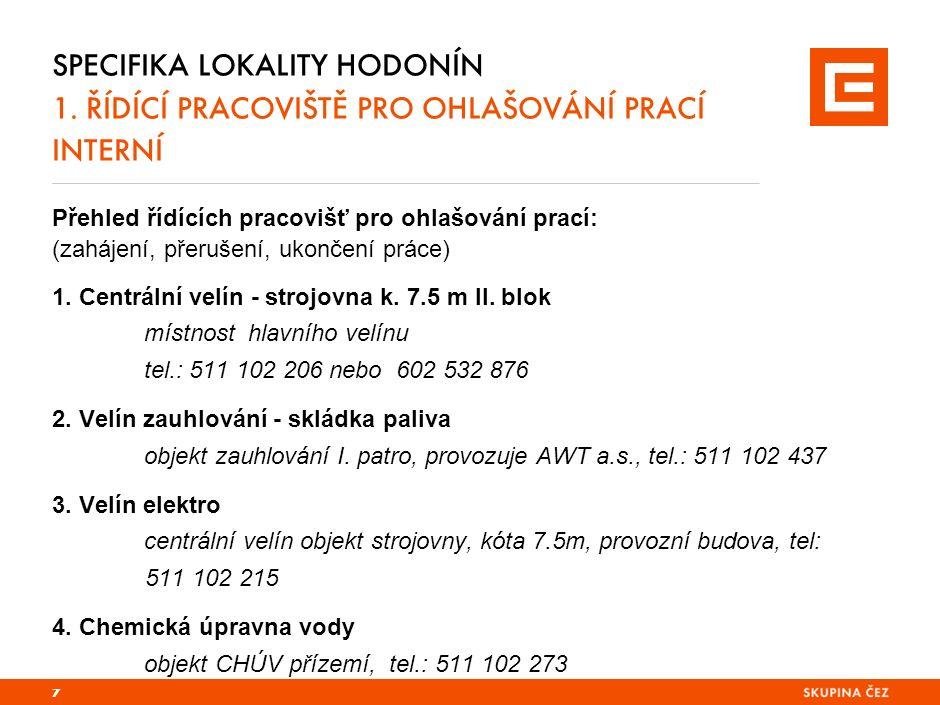 SPECIFIKA LOKALITY HODONÍN 1.POUŽÍVÁNÍ OOPP Povinné používání ochranné přilby, prac.