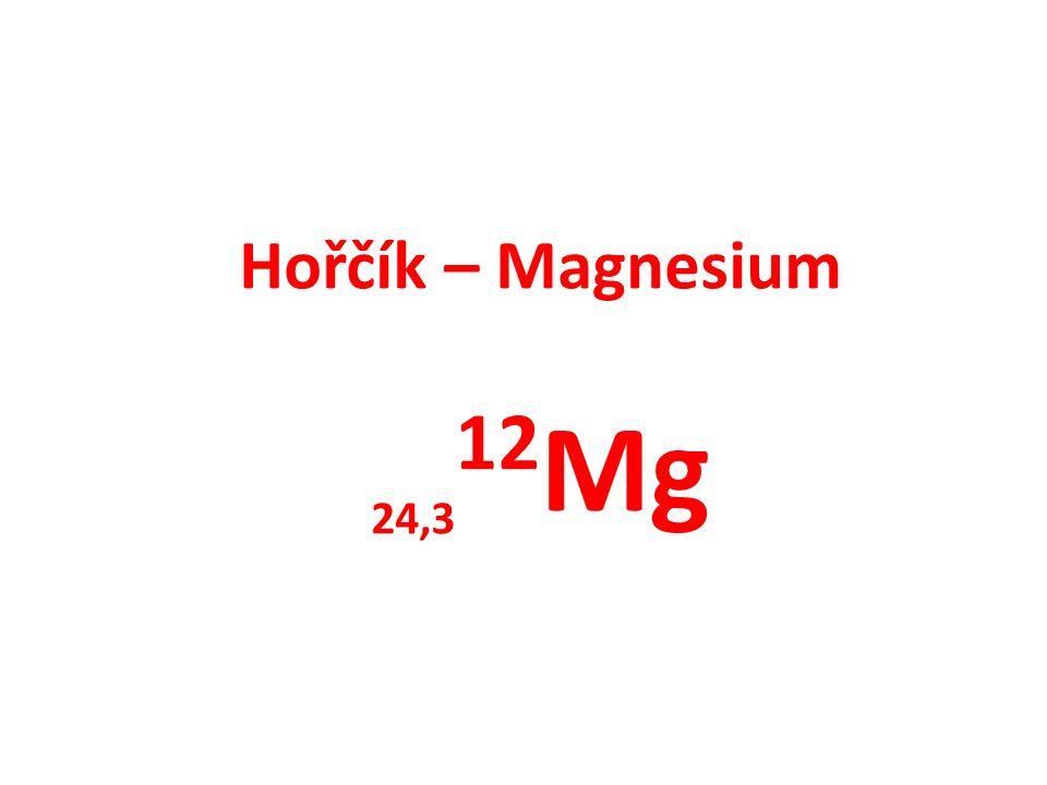 Hořčík – Magnesium 24,3 12 Mg