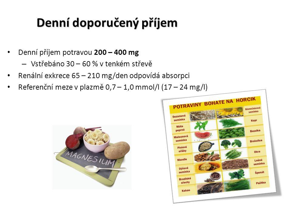 Denní doporučený příjem Denní příjem potravou 200 – 400 mg – Vstřebáno 30 – 60 % v tenkém střevě Renální exkrece 65 – 210 mg/den odpovídá absorpci Referenční meze v plazmě 0,7 – 1,0 mmol/l (17 – 24 mg/l)