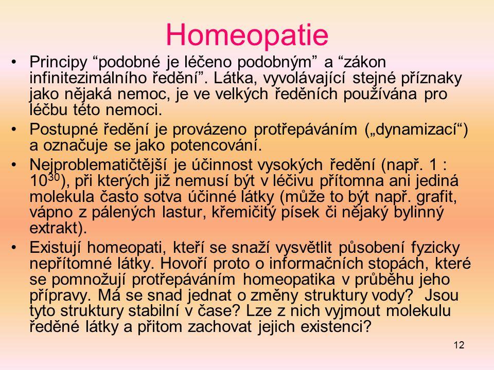 """12 Homeopatie Principy """"podobné je léčeno podobným"""" a """"zákon infinitezimálního ředění"""". Látka, vyvolávající stejné příznaky jako nějaká nemoc, je ve v"""