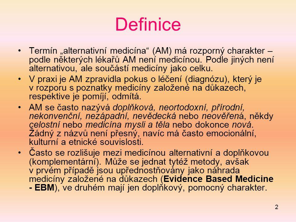 """2 Definice Termín """"alternativní medicína"""" (AM) má rozporný charakter – podle některých lékařů AM není medicínou. Podle jiných není alternativou, ale s"""