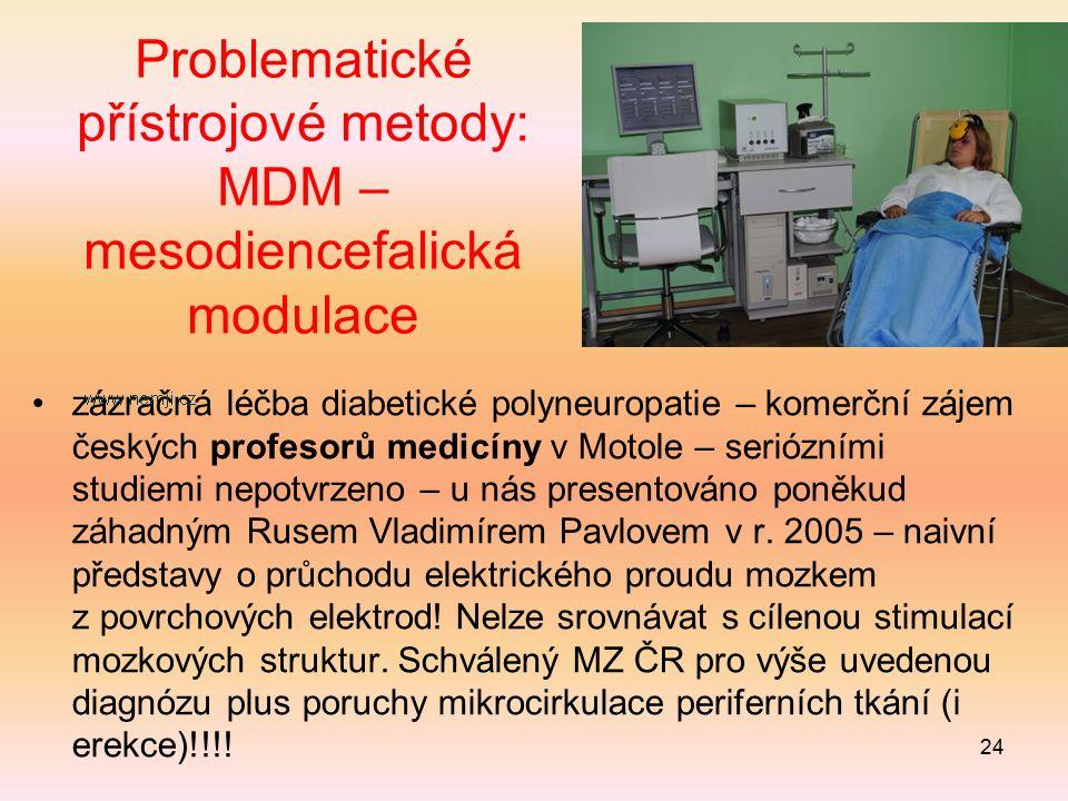 Problematické přístrojové metody: MDM – mesodiencefalická modulace zázračná léčba diabetické polyneuropatie – komerční zájem českých profesorů medicín