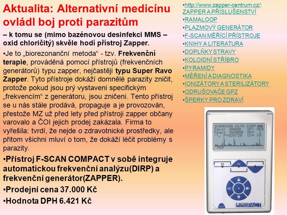 Aktualita: Alternativní medicínu ovládl boj proti parazitům – k tomu se (mimo bazénovou desinfekci MMS – oxid chloričitý) skvěle hodí přístroj Zapper.