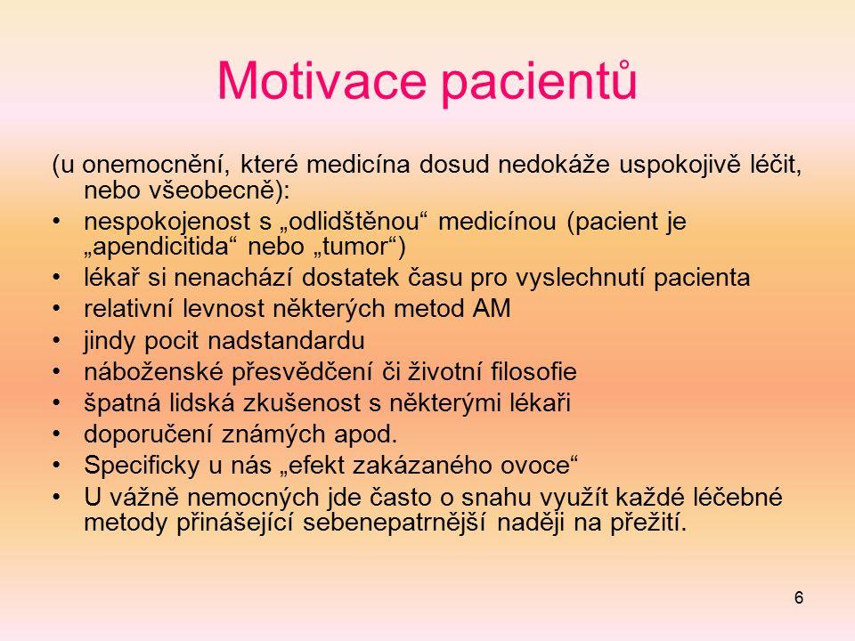 """6 Motivace pacientů (u onemocnění, které medicína dosud nedokáže uspokojivě léčit, nebo všeobecně): nespokojenost s """"odlidštěnou"""" medicínou (pacient j"""