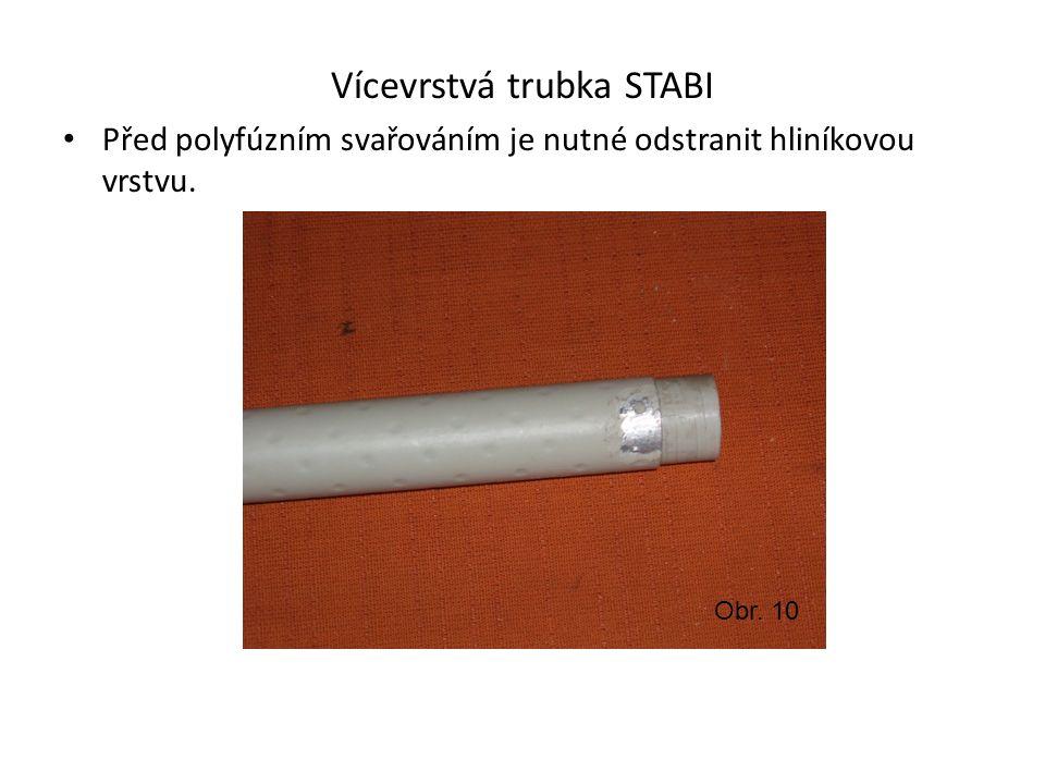 Vícevrstvá trubka STABI Před polyfúzním svařováním je nutné odstranit hliníkovou vrstvu. Obr. 10