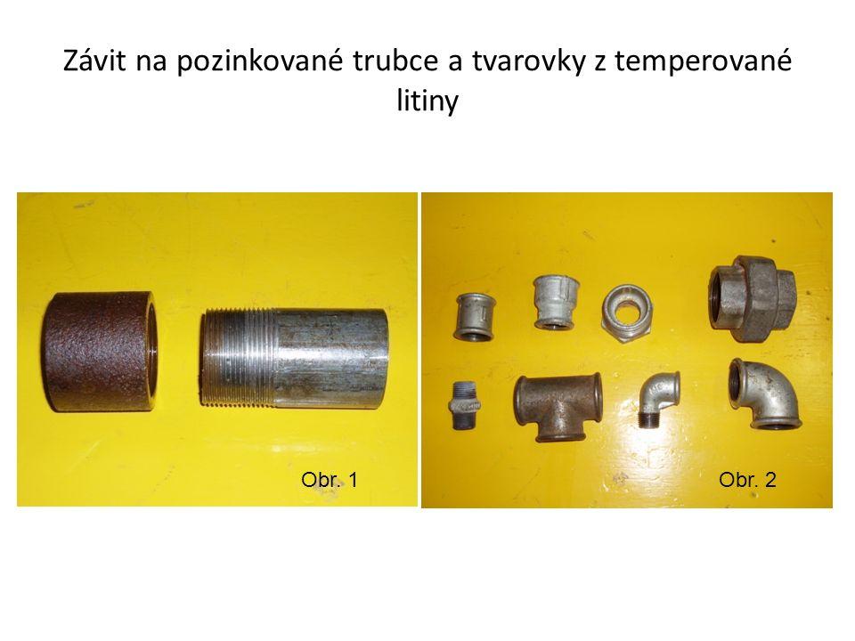 Závit na pozinkované trubce a tvarovky z temperované litiny Obr. 1Obr. 2
