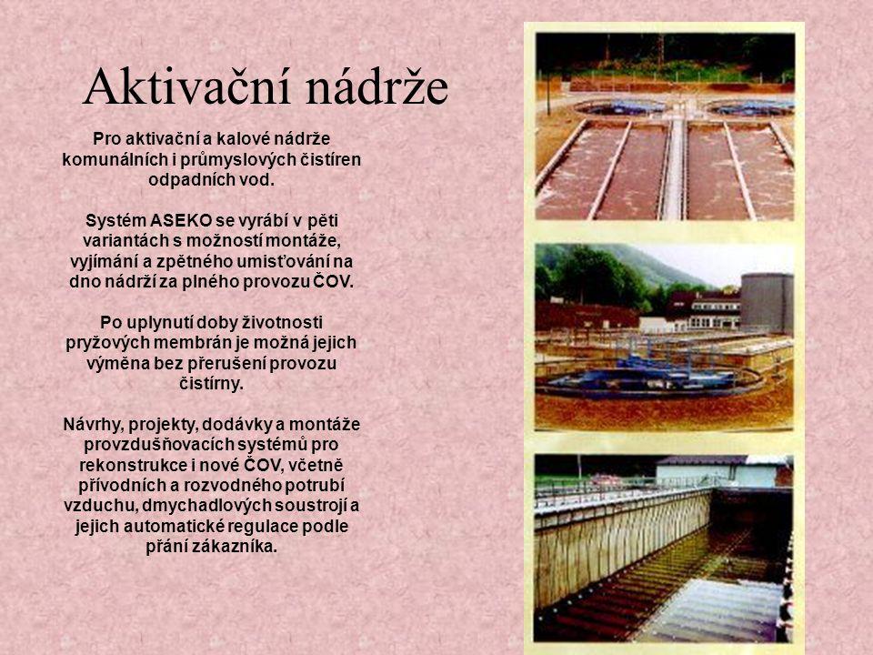 Pro aktivační a kalové nádrže komunálních i průmyslových čistíren odpadních vod.