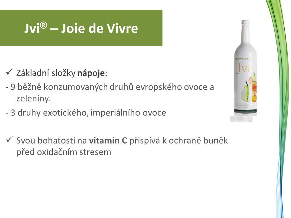Jvi ® – Joie de Vivre Základní složky nápoje: - 9 běžně konzumovaných druhů evropského ovoce a zeleniny.