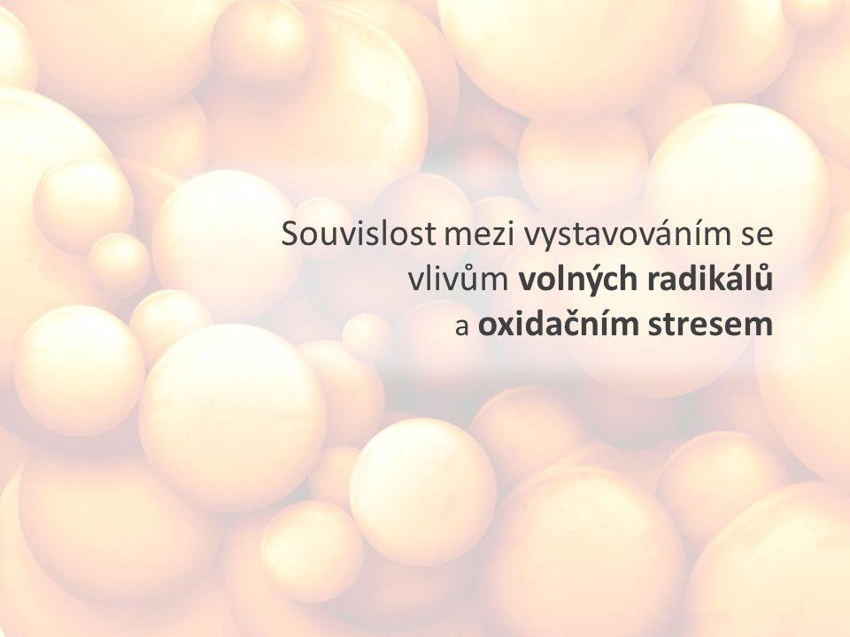 Souvislost mezi vystavováním se vlivům volných radikálů a oxidačním stresem