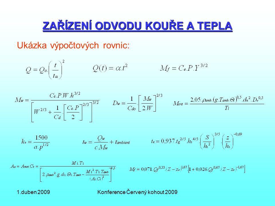 1.duben 2009Konference Červený kohout 2009 ZAŘÍZENÍ ODVODU KOUŘE A TEPLA Ukázka výpočtových rovnic: