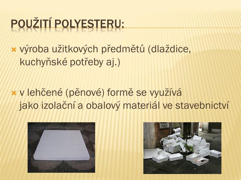  výroba užitkových předmětů (dlaždice, kuchyňské potřeby aj.)  v lehčené (pěnové) formě se využívá jako izolační a obalový materiál ve stavebnictví