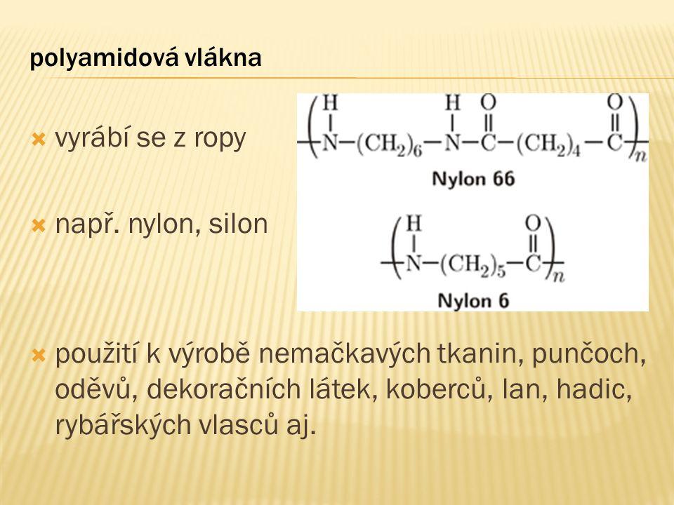 polyamidová vlákna  vyrábí se z ropy  např.
