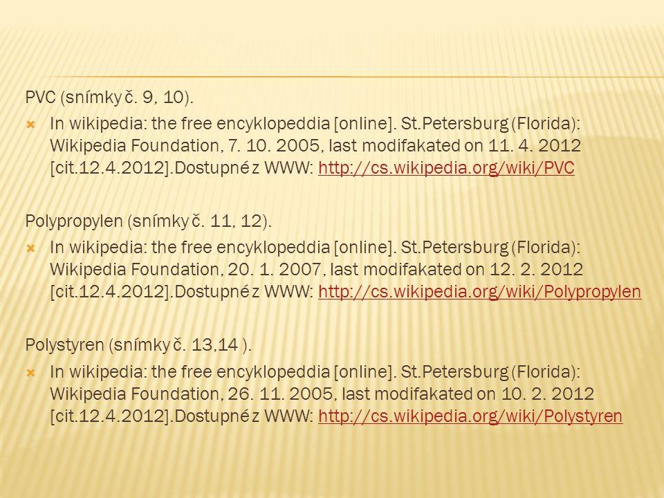 PVC (snímky č. 9, 10).  In wikipedia: the free encyklopeddia [online].