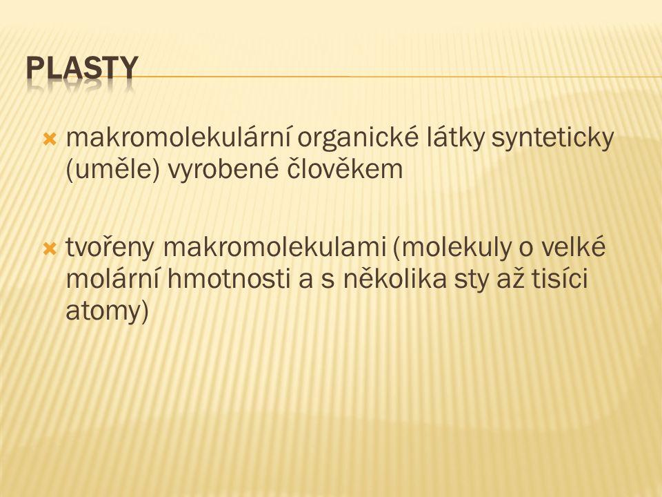  makromolekulární organické látky synteticky (uměle) vyrobené člověkem  tvořeny makromolekulami (molekuly o velké molární hmotnosti a s několika sty až tisíci atomy)