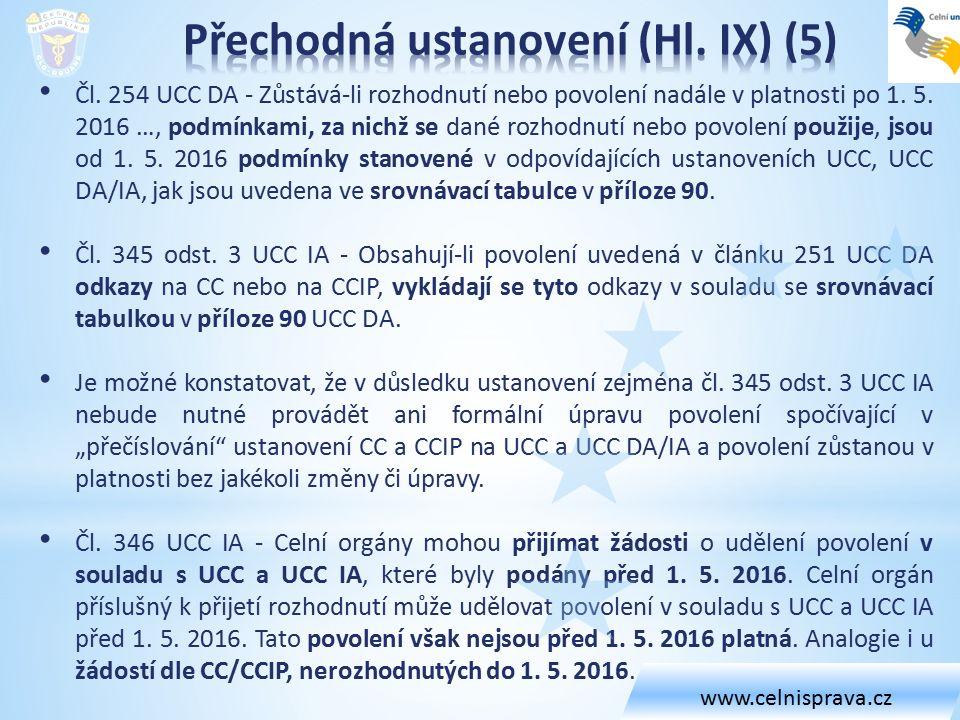 Čl. 254 UCC DA - Zůstává-li rozhodnutí nebo povolení nadále v platnosti po 1.