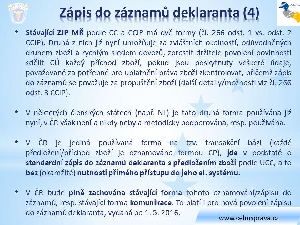 Stávající ZJP MŘ podle CC a CCIP má dvě formy (čl.