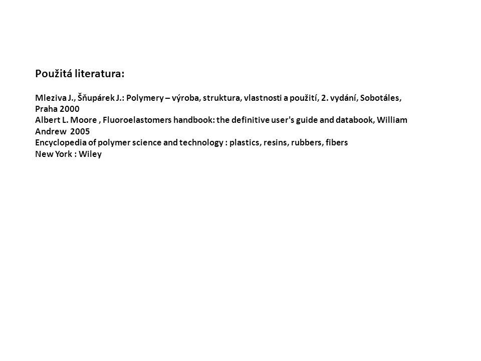 Použitá literatura: Mleziva J., Šňupárek J.: Polymery – výroba, struktura, vlastnosti a použití, 2. vydání, Sobotáles, Praha 2000 Albert L. Moore, Flu
