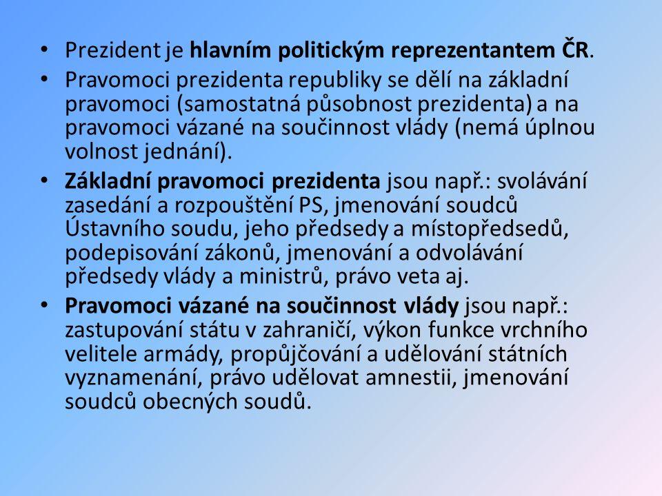Prezident je hlavním politickým reprezentantem ČR.