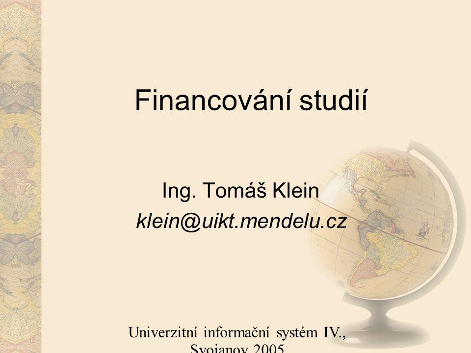 Univerzitní informační systém IV., Svojanov 2005 Financování studií Ing.