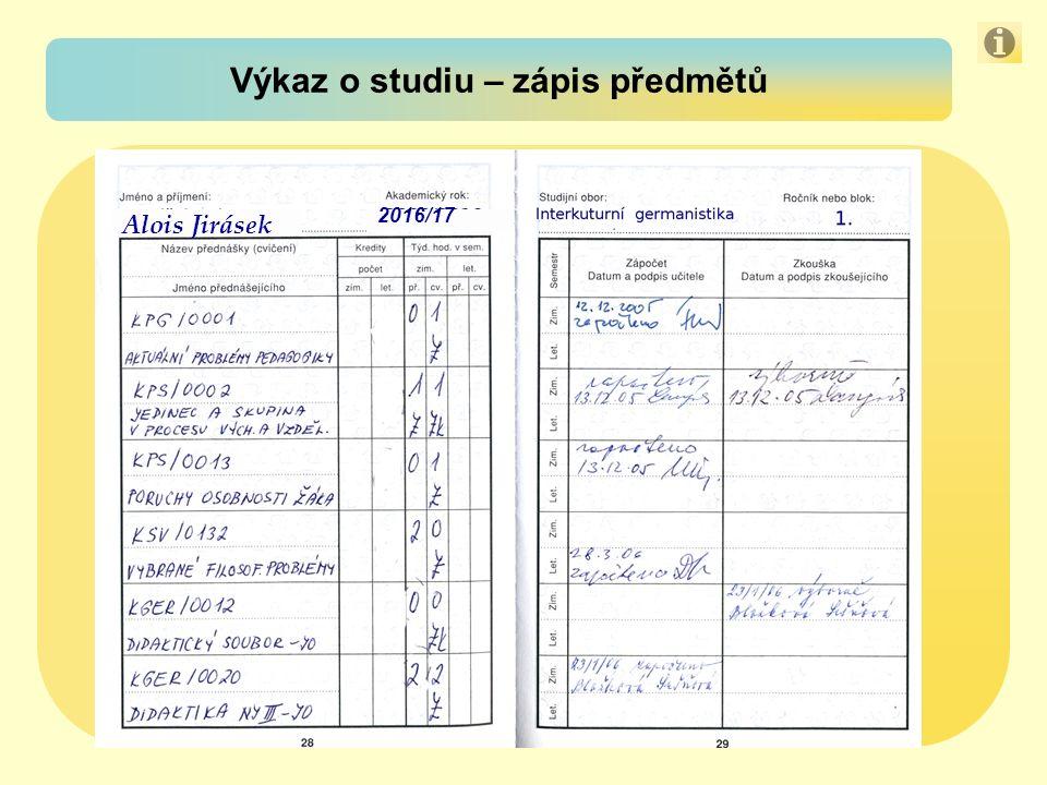 Výkaz o studiu – zápis předmětů 2016/17 Alois Jirásek