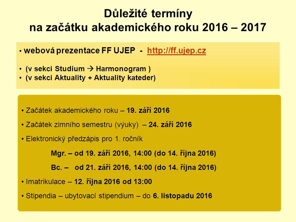 webová prezentace FF UJEP - http://ff.ujep.czhttp://ff.ujep.cz (v sekci Studium  Harmonogram ) (v sekci Aktuality + Aktuality kateder) Začátek akademického roku – 19.