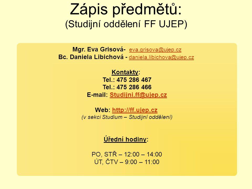 Mgr.Eva Grisová- eva.grisova@ujep.cz eva.grisova@ujep.cz Bc.