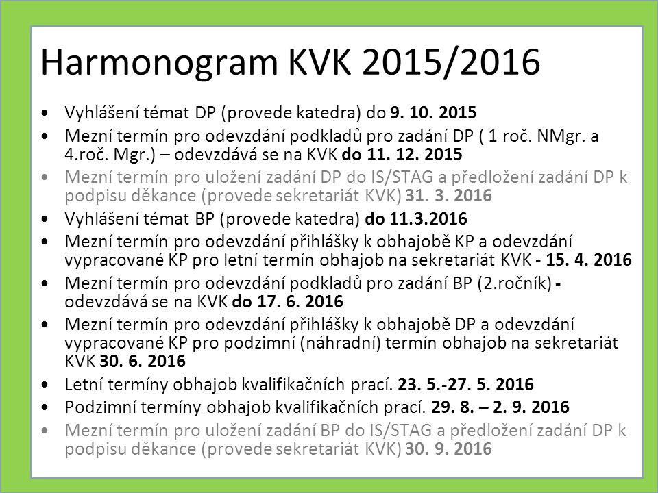 Harmonogram KVK 2015/2016 Vyhlášení témat DP (provede katedra) do 9.