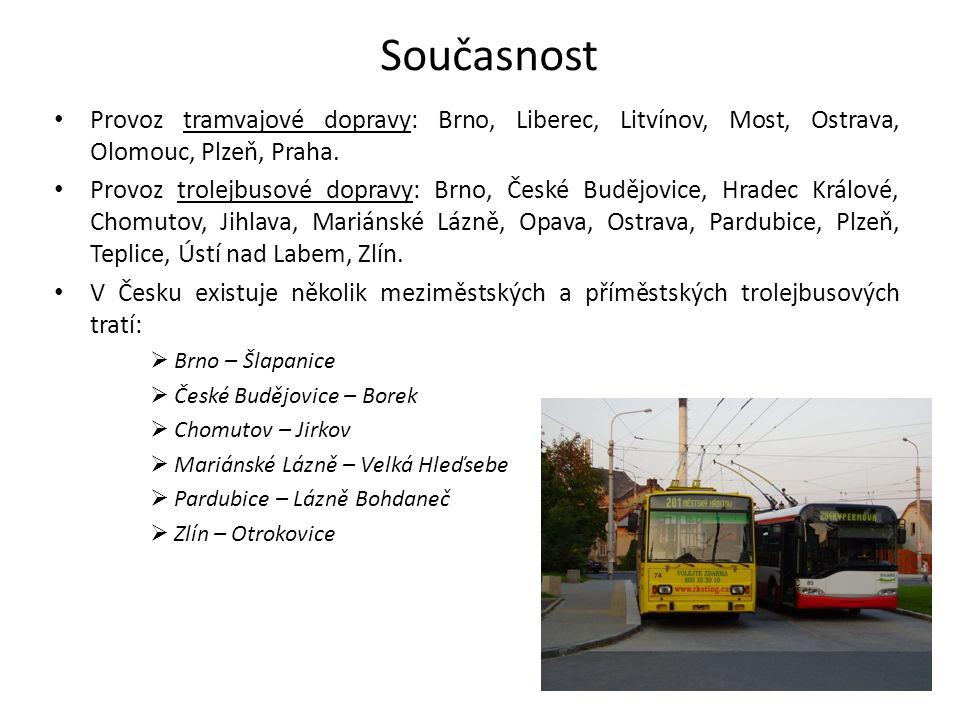 Současnost Provoz tramvajové dopravy: Brno, Liberec, Litvínov, Most, Ostrava, Olomouc, Plzeň, Praha. Provoz trolejbusové dopravy: Brno, České Budějovi