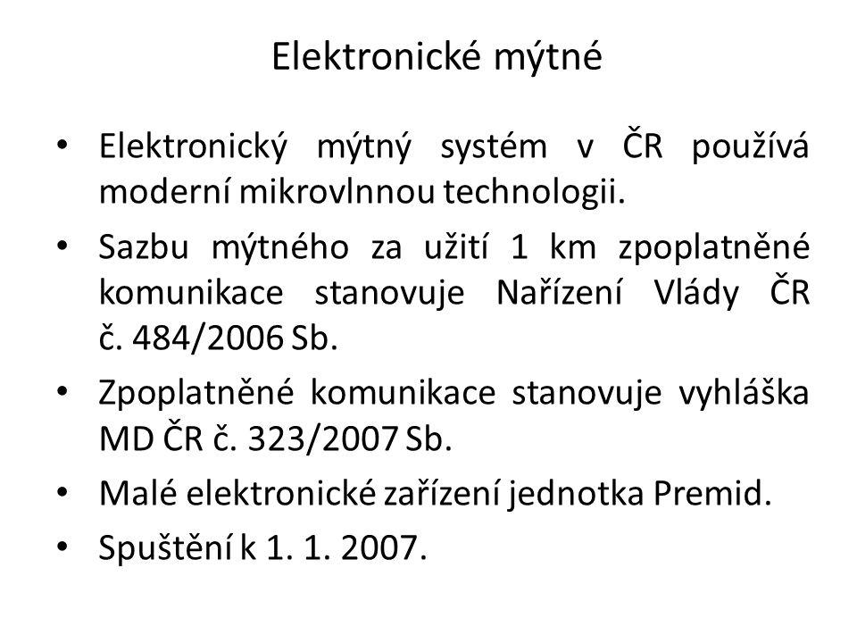 Elektronické mýtné Elektronický mýtný systém v ČR používá moderní mikrovlnnou technologii. Sazbu mýtného za užití 1 km zpoplatněné komunikace stanovuj