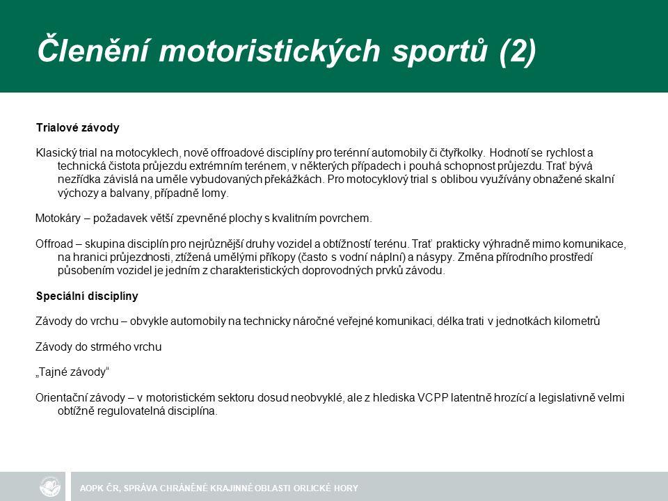 AOPK ČR, SPRÁVA CHRÁNĚNÉ KRAJINNÉ OBLASTI ORLICKÉ HORY Členění motoristických sportů (2) Trialové závody Klasický trial na motocyklech, nově offroadové disciplíny pro terénní automobily či čtyřkolky.