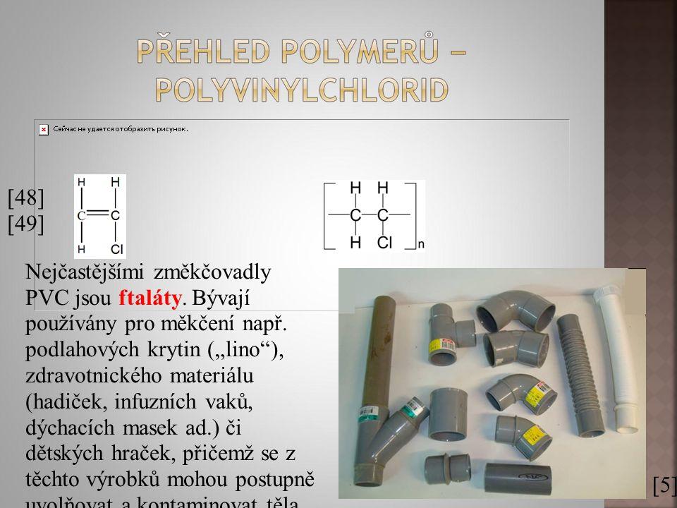 """Nejčastějšími změkčovadly PVC jsou ftaláty. Bývají používány pro měkčení např. podlahových krytin (""""lino""""), zdravotnického materiálu (hadiček, infuzní"""