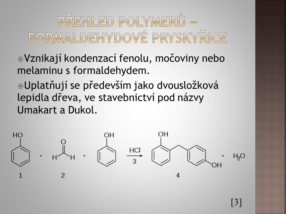  Vznikají kondenzací fenolu, močoviny nebo melaminu s formaldehydem.  Uplatňují se především jako dvousložková lepidla dřeva, ve stavebnictví pod ná