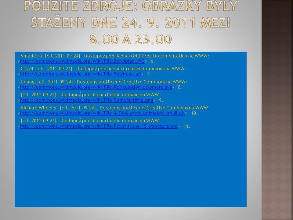  Vmadeira. [cit. 2011-09-24]. Dostupný pod licencí GNU Free Documentation na WWW: 6.http://commons.wikimedia.org/wiki/File:Styropian.JPG  Cjp24. [ci
