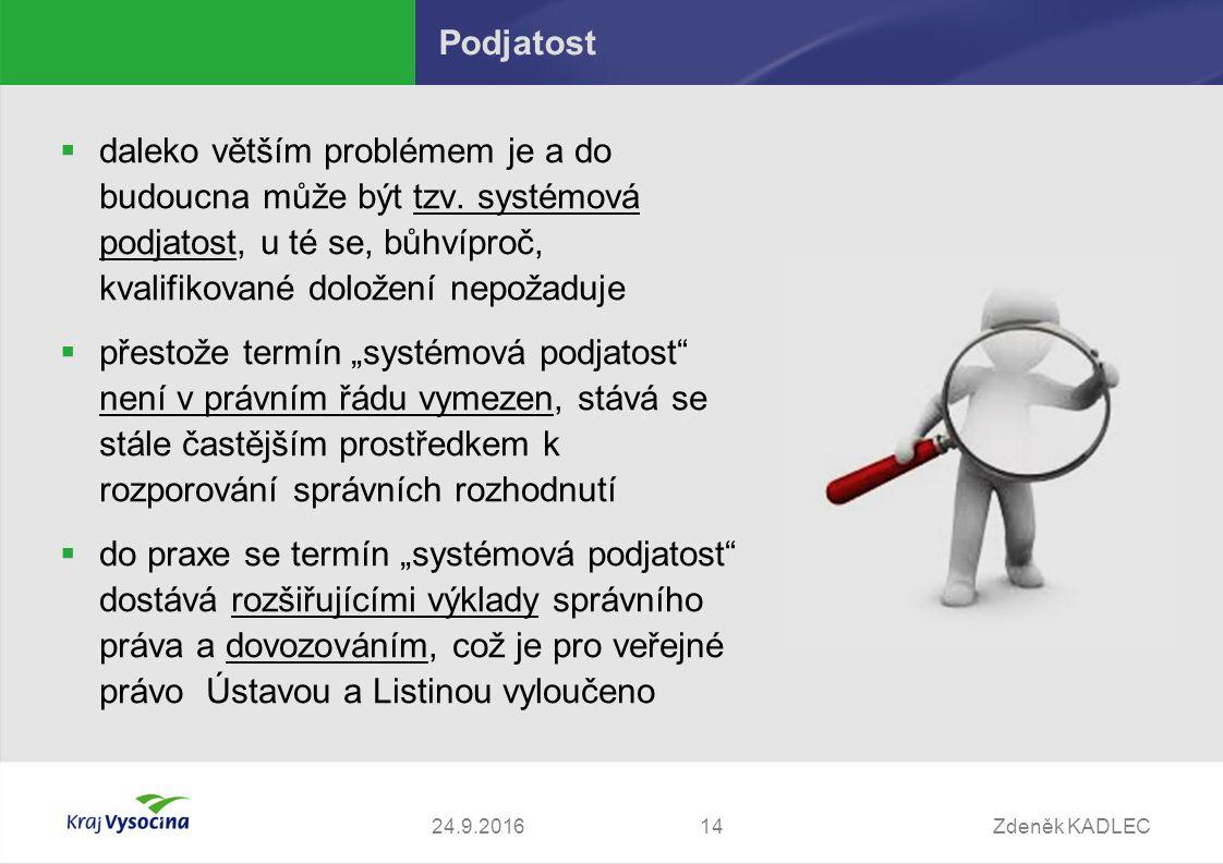Zdeněk KADLEC1424.9.2016 Podjatost  daleko větším problémem je a do budoucna může být tzv.