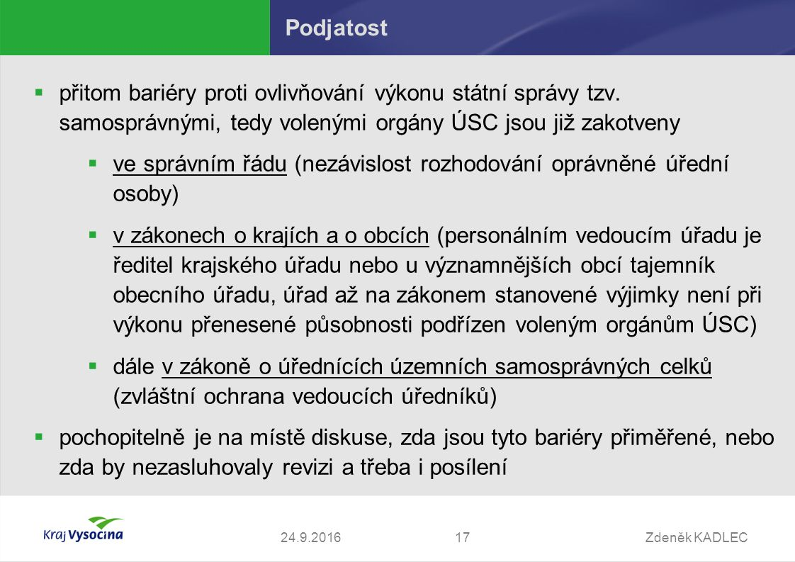 Zdeněk KADLEC1724.9.2016 Podjatost  přitom bariéry proti ovlivňování výkonu státní správy tzv.