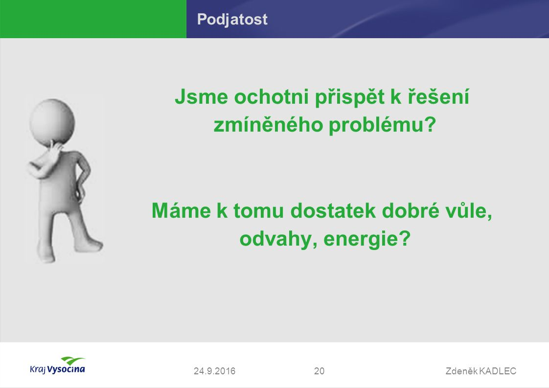 Zdeněk KADLEC2024.9.2016 Podjatost Jsme ochotni přispět k řešení zmíněného problému.