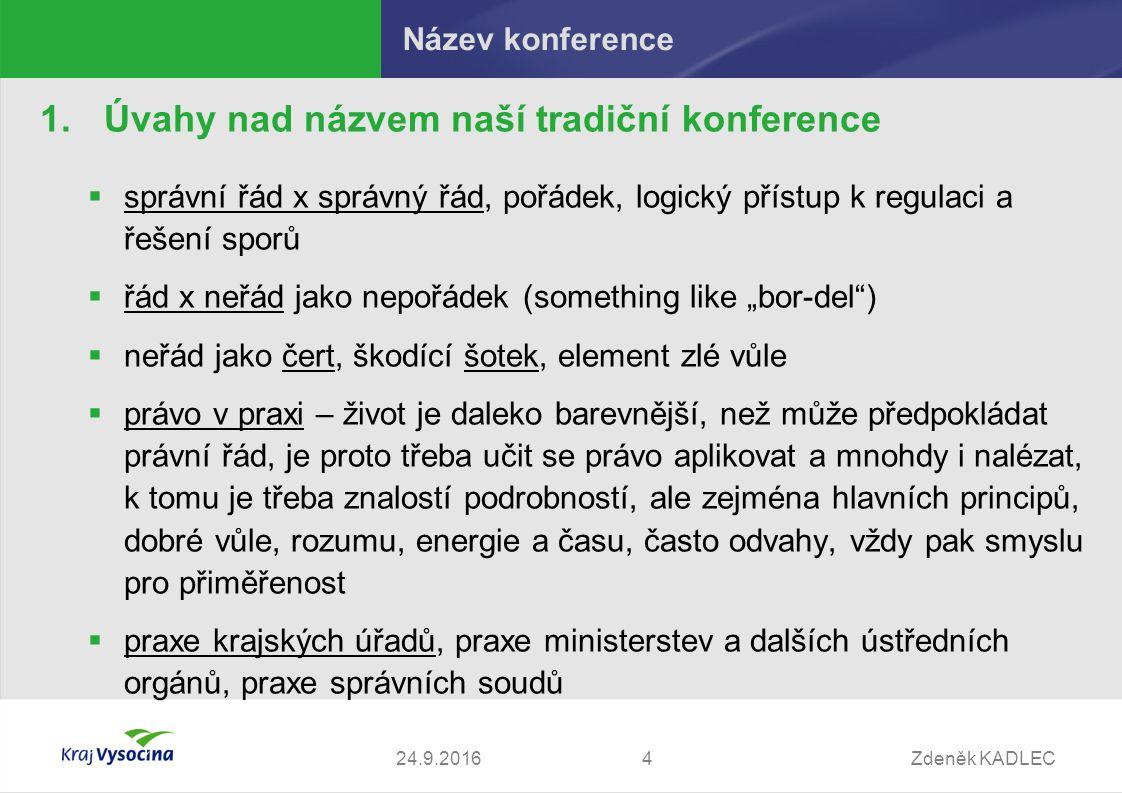 Zdeněk KADLEC424.9.2016 Název konference 1.