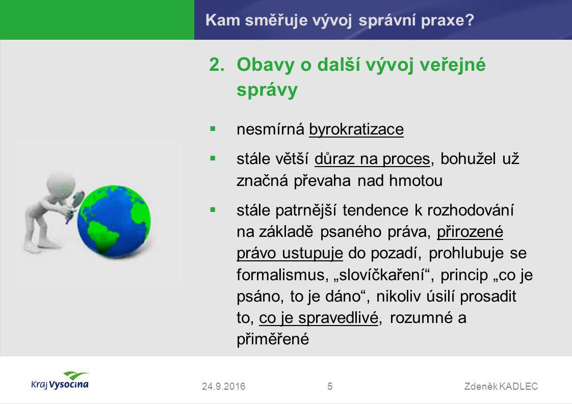 Zdeněk KADLEC524.9.2016 Kam směřuje vývoj správní praxe.