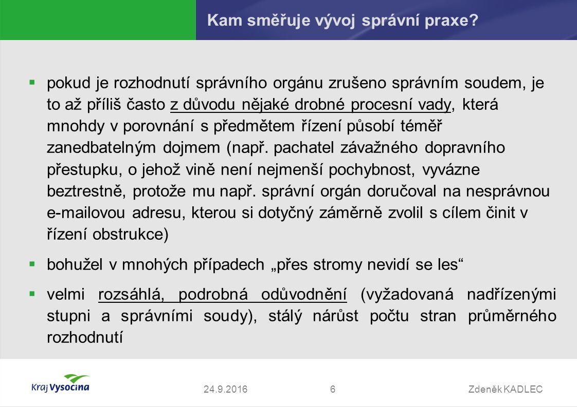 Zdeněk KADLEC624.9.2016 Kam směřuje vývoj správní praxe.