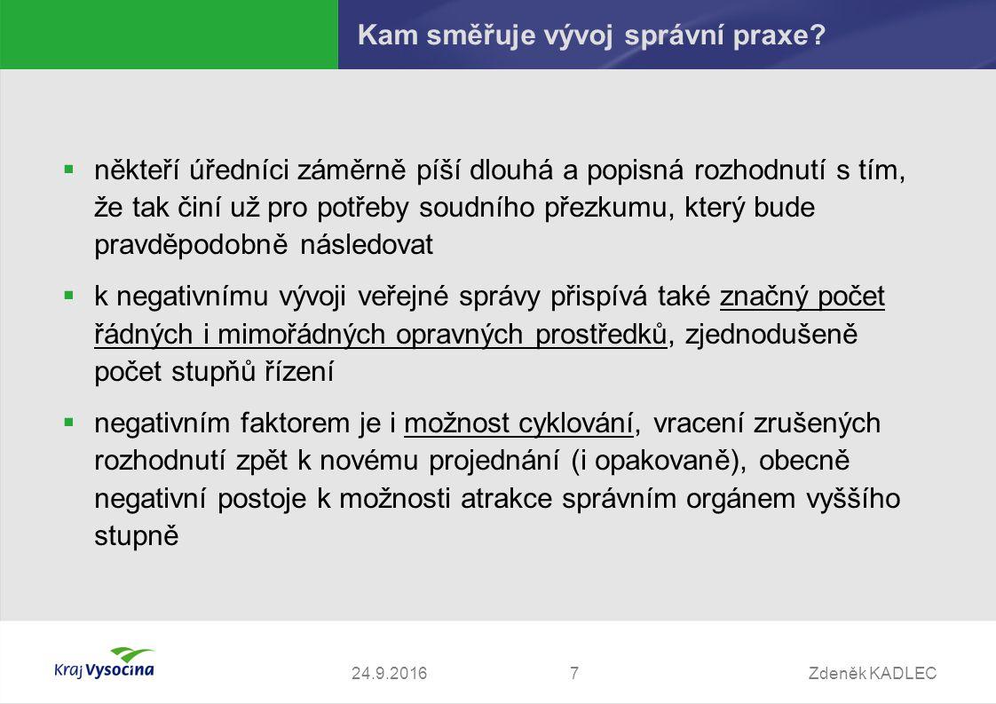 Zdeněk KADLEC724.9.2016 Kam směřuje vývoj správní praxe.