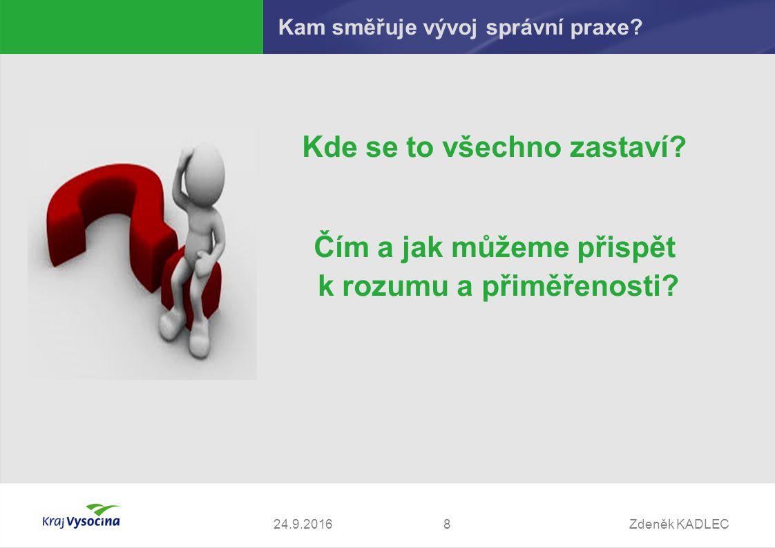 Zdeněk KADLEC824.9.2016 Kam směřuje vývoj správní praxe.