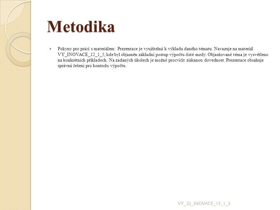 Metodika Pokyny pro práci s materiálem: Prezentace je využitelná k výkladu daného tématu. Navazuje na materiál VY_INOVACE_12_1_5, kde byl objasněn zák