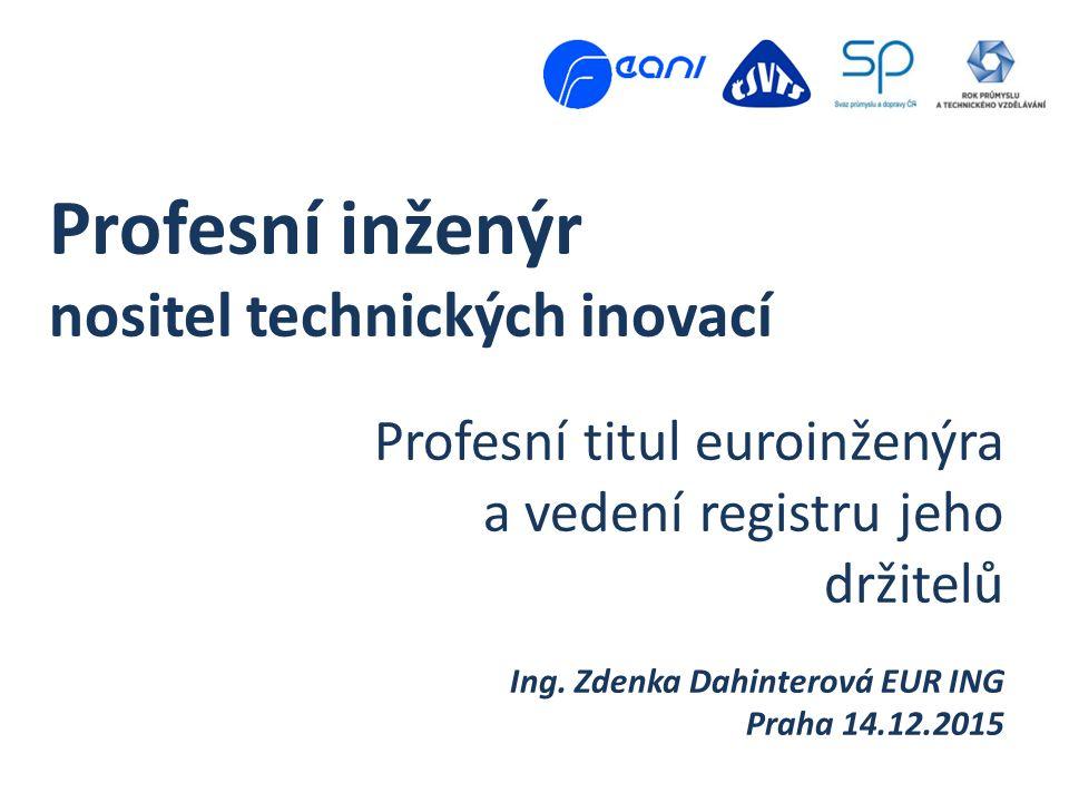 Profesní inženýr nositel technických inovací Profesní titul euroinženýra a vedení registru jeho držitelů Ing.
