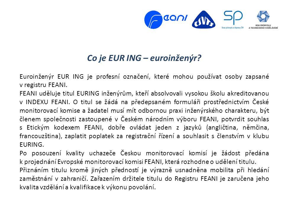 Co je EUR ING – euroinženýr? Euroinženýr EUR ING je profesní označení, které mohou používat osoby zapsané v registru FEANI. FEANI uděluje titul EURING