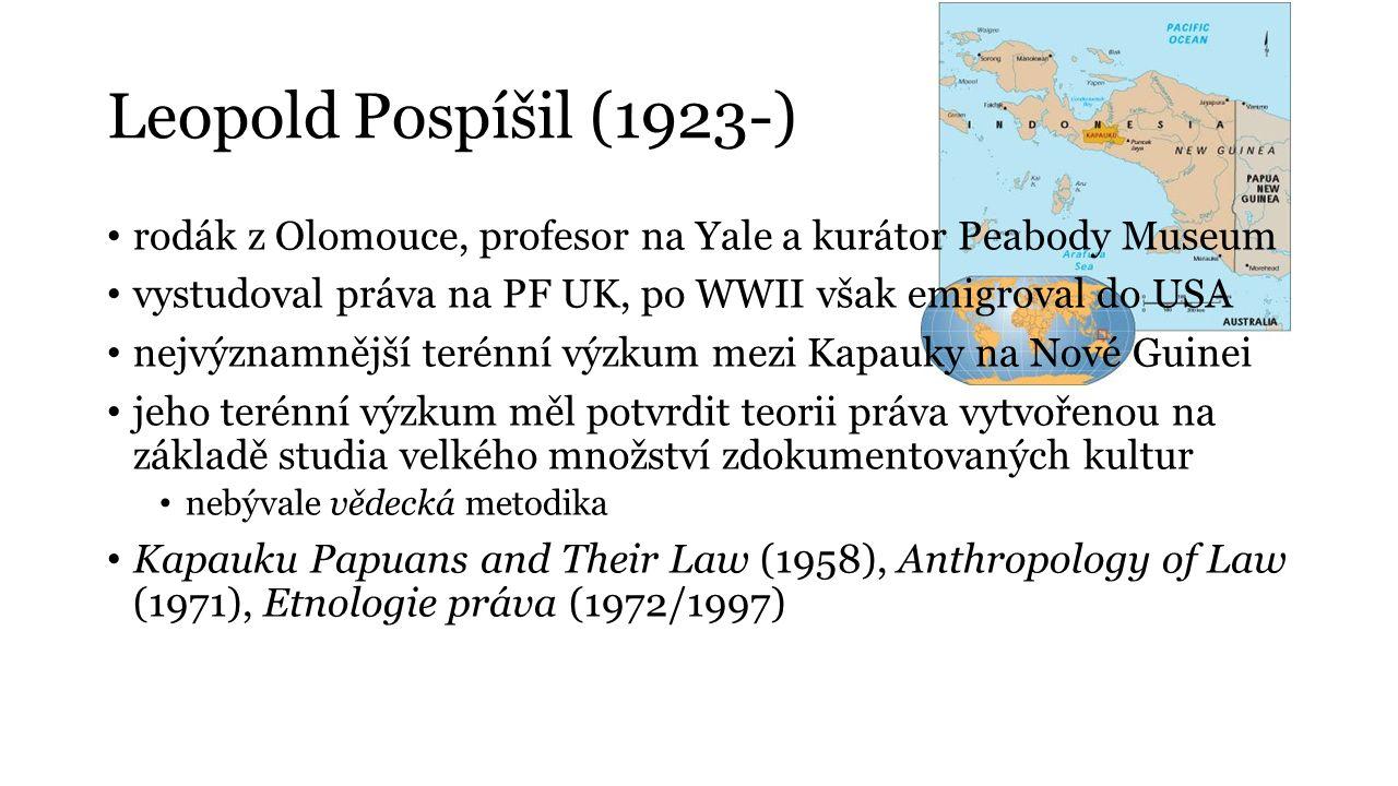 Leopold Pospíšil (1923-) rodák z Olomouce, profesor na Yale a kurátor Peabody Museum vystudoval práva na PF UK, po WWII však emigroval do USA nejvýzna