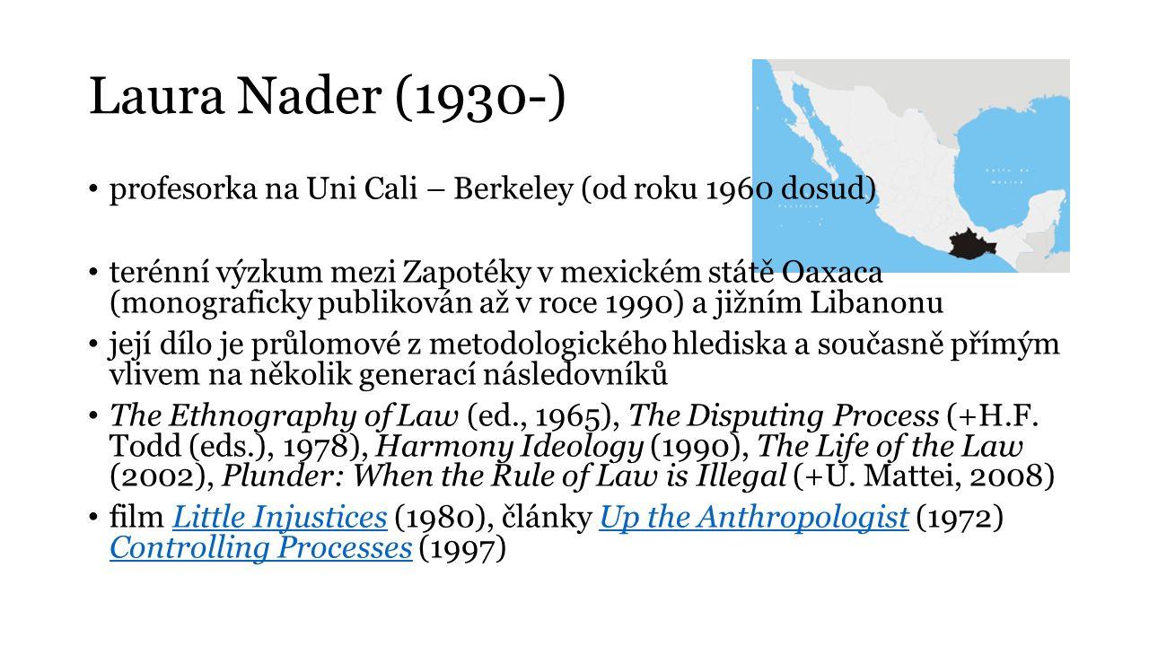 Laura Nader (1930-) profesorka na Uni Cali – Berkeley (od roku 1960 dosud) terénní výzkum mezi Zapotéky v mexickém státě Oaxaca (monograficky publikov