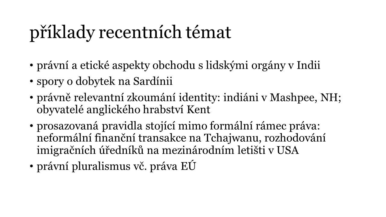 příklady recentních témat právní a etické aspekty obchodu s lidskými orgány v Indii spory o dobytek na Sardínii právně relevantní zkoumání identity: i