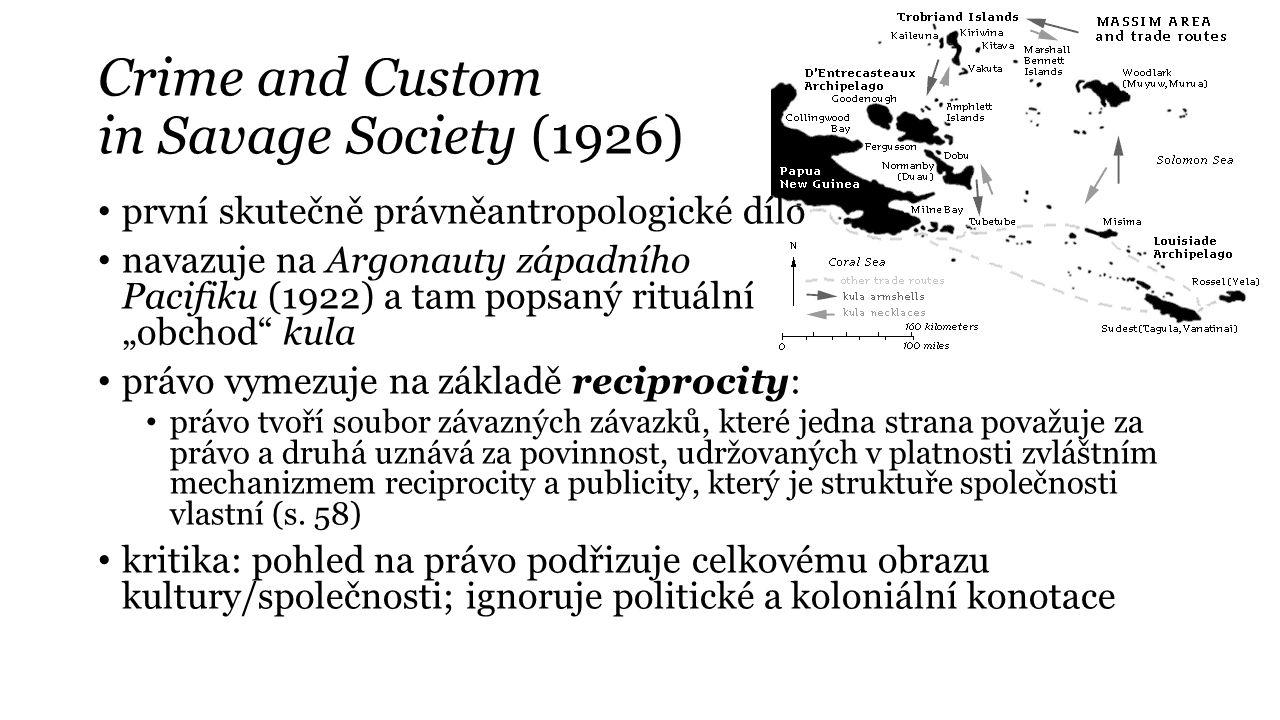 Crime and Custom in Savage Society (1926) první skutečně právněantropologické dílo navazuje na Argonauty západního Pacifiku (1922) a tam popsaný rituá