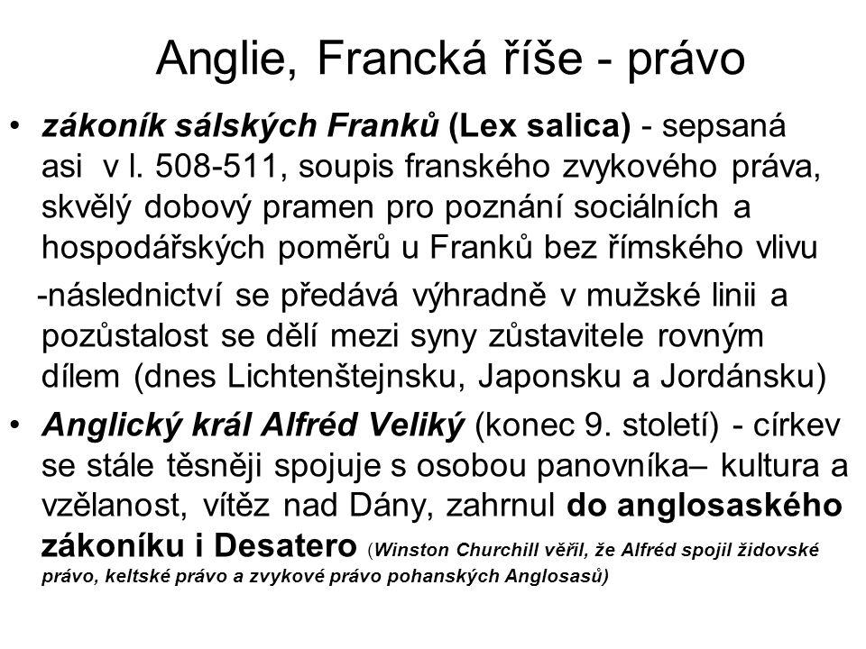 Anglie, Francká říše - právo zákoník sálských Franků (Lex salica) - sepsaná asi v l.